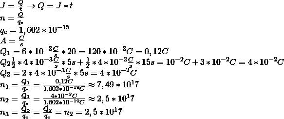 \\ J = \frac{Q}{t} \rightarrow Q = J * t \\ n = \frac{Q}{q_e} \\ q_e = 1,602 * 10^{-15} \\ A = \frac{C}{s} \\ Q_1 = 6 * 10^{-3} \frac{C}{s} * 20 = 120 *10^{-3}C = 0,12C \\ Q_2 \frac{1}{2} * 4 * 10^{-3}\frac{C}{s} * 5s + \frac{1}{2} * 4 * 10^{-3}\frac{C}{s} * 15s = 10^{-2}C + 3 * 10^{-2}C = 4 * 10^{-2}C \\ Q_3 = 2 * 4 * 10^{-3}\frac{C}{s} * 5s = 4 * 10^{-2}C \\ n_1 = \frac{Q_1}{q_e} = \frac{0,12C}{1,602*10^{-19}C} \approx 7,49 * 10^17 \\ n_2 = \frac{Q_1}{q_e} = \frac{4 * 10^{-2}C}{1,602*10^{-19}C} \approx 2,5 * 10^17 \\ n_3 = \frac{Q_3}{q_e} = \frac{Q_2}{q_e} = n_2 = 2,5 * 10^17 \\\\